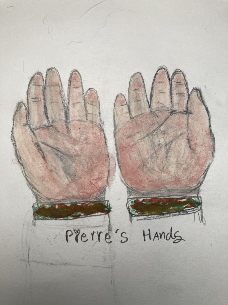 Lucia's incredible drawing of Pierre's hands